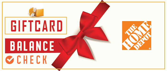Home Depot Gift Card Balance Check | Follow our instructions to Check your Balance