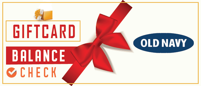 Old Navy Gift Card Balance Check | Read this article to know more