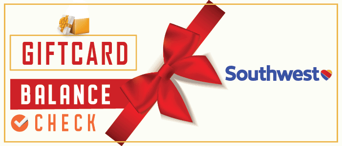 Southwest Gift Card Balance Check | Know how to Check Your Balance